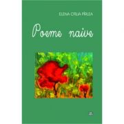 Poeme naive - Elena Otilia