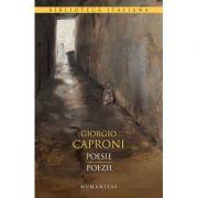 Poesie. Poezii - Giorgio Caproni