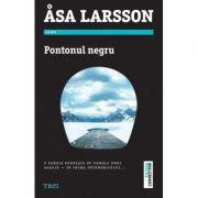 Pontonul negru - Asa Larsson. O femeie porneste pe urmele unui asasin - in inima intunericului...