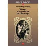 Povesti ale comorilor din Bucuresti - Victoria Dragu-Dimitriu