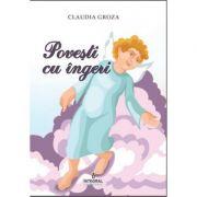 Povesti cu ingeri - Claudia Groza