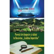 Povesti de dragoste si razboi in Bucovina - Gradina Imperiilor - Dan-Silviu Boerescu