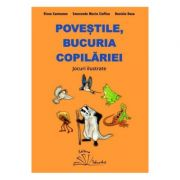 Povestile, bucuria copilariei. Jocuri ilustrate - Daniela Dosa, Elena Contoman, Smaranda Maria Cioflica