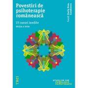 Povestiri de psihoterapie romaneasca. 19 cazuri inedite - Editie coordonata de Vasile Dem. Zamfirescu
