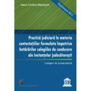 Practica judiciara in materia contestatiilor formulate impotriva hotararilor colegilor de conducere ale instantelor judecatoresti - Oana Cristina Niemesch