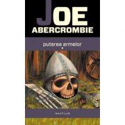 Prima lege: puterea armelor - Joe Abercrombie