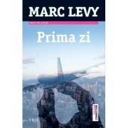 Prima zi - Marc Levy. Traducere de Marie-Jeanne Vasiloiu