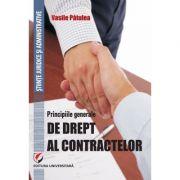 Principiile generale de drept al contractelor - Vasile Patulea