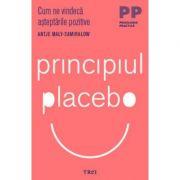 Principiul placebo. Cum ne vindeca asteptarile pozitive - Antje Maly - Samiralow