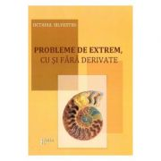 Probleme de extrem, cu si fara derivate - Octavia Silvestru