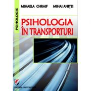 Psihologia in transporturi - Mihaela Chraif