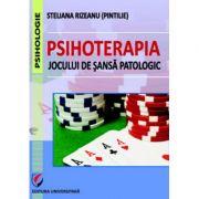 Psihoterapia jocului de sansa patologic - Steliana Rizeanu (Pintilie)