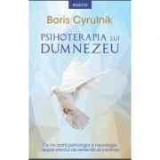 Psihoterapia lui Dumnezeu - Boris Cyrulnik
