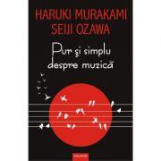 Pur si simplu despre muzica - Haruki Murakami