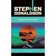 Puterea salvatoare - Stephen Donaldson. Al treilea volum din seria Cronicile lui Thomas Covenant, Necredinciosul