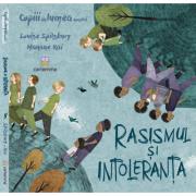 Rasismul si intoleranta - Louise Spilsbury. Ilustratii de Hanane Kai