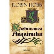 Razbunarea asasinului (Trilogia Farseer, partea a III-a) - Robin Hobb
