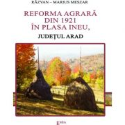 Reforma agrara din 1921 in plasa Ineu, judetul Arad - Razvan Meszar