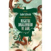 Regatul Dragonului de Aur - Isabel Allende