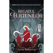 Regatul Furtunilor. Al doilea volum din Trilogia Grisha - Leigh Bardugo