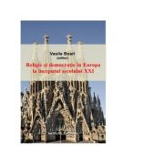 Religie si democratie in Europa la inceputul secolului XXI - Vasile Boari