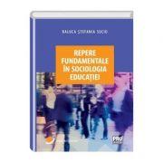 Repere fundamentale in sociologia educatiei - Raluca Stefania Suciu