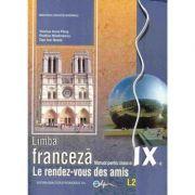 Limba franceza, manual pentru clasa a IX-a (L2) - Le rendez-vous des amis - Dan Ion Nasta