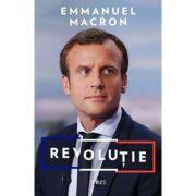 Revolutie - Emmanuel Macron. Traducere de Doru Mares