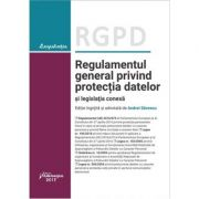 RGPD - Regulamentul general privind protectia datelor si legislatia conexa actualizat la 17 septembrie 2018