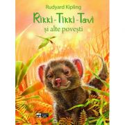 Rikki – Tikki – Tavi si alte povesti - Rudyard Kipling.
