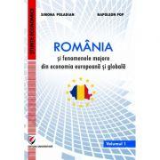 Romania si fenomenele majore din economia europeana si globala. Vol 1 - Simona Moagar-Poladian