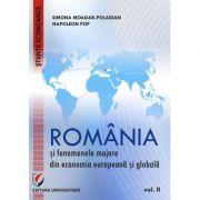 Romania si fenomenele majore din economia europeana si globala. Vol. 2 - Simona Moagar-Poladian