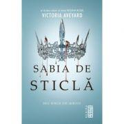 Sabia de sticla - Orice revolta cere sacrificii (Al doilea volum al seriei Regina Rosie) - Victoria Aveyard