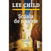 Scoala de noapte - Lee Child. Traducere de Constantin Dumitru-Palcus