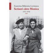 Scrisori catre Monica. 1951-1958 (vol. II). - Ecaterina Balacioiu-Lovinescu