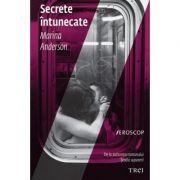 Secrete intunecate - Marina Anderson. Traducere de Carmen Ciora
