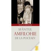 Sfantul Amfilohie de la Poceaev. Viata si minunile. Editia a treia