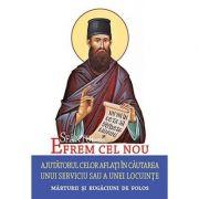 Sfantul Efrem cel Nou – Ajutatorul celor aflati in cautarea unui serviciu sau a unei locuinte. Marturii si rugaciuni de folos