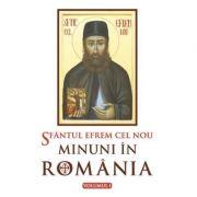 Sfantul Efrem cel Nou - Minuni in Romania. Vol. 1. Editie ingrijita si cuvant inainte de L. S. Desartovici
