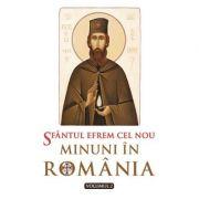 Sfantul Efrem cel Nou - Minuni in Romania. Vol. 2 - Ed. ingrijita de L. S. Desartovici