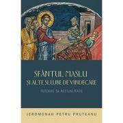 Sfantul Maslu si alte slujbe de vindecare - istorie si actualitate- ierom. Petru Pruteanu