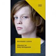 Sfarsitul lui Eddy Bellegueule - Edouard Louis