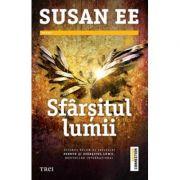 Sfarsitul lumii - Susan Ee. Traducere de Alex Vasies