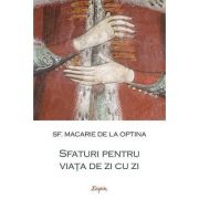 Sfaturi pentru viata de zi cu zi- sf. Macarie de la Optina