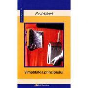Simplitatea principiului - Paul Gilbert