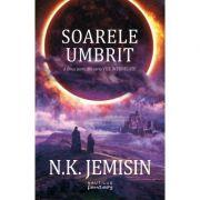 Soarele umbrit (Seria Vise intunecate, partea a II-a) - N. K. Jemisin