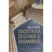 Societatea deschisa si dusmanii ei - Karl Raimund Popper