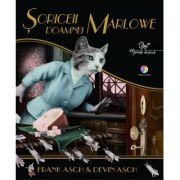 Soriceii Doamnei Marlowe - Frank Asch. Editie ilustrata