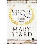 SPQR. O istorie a Romei antice - Mary Beard