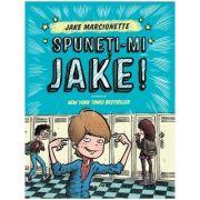 Spuneti-mi Jake - Jake Marcionette. Traducere de Carmen Ciora